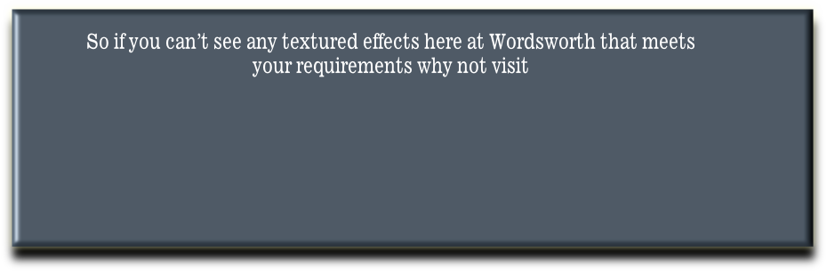 So if you can't see any textured effects here at Wordsworth that meets